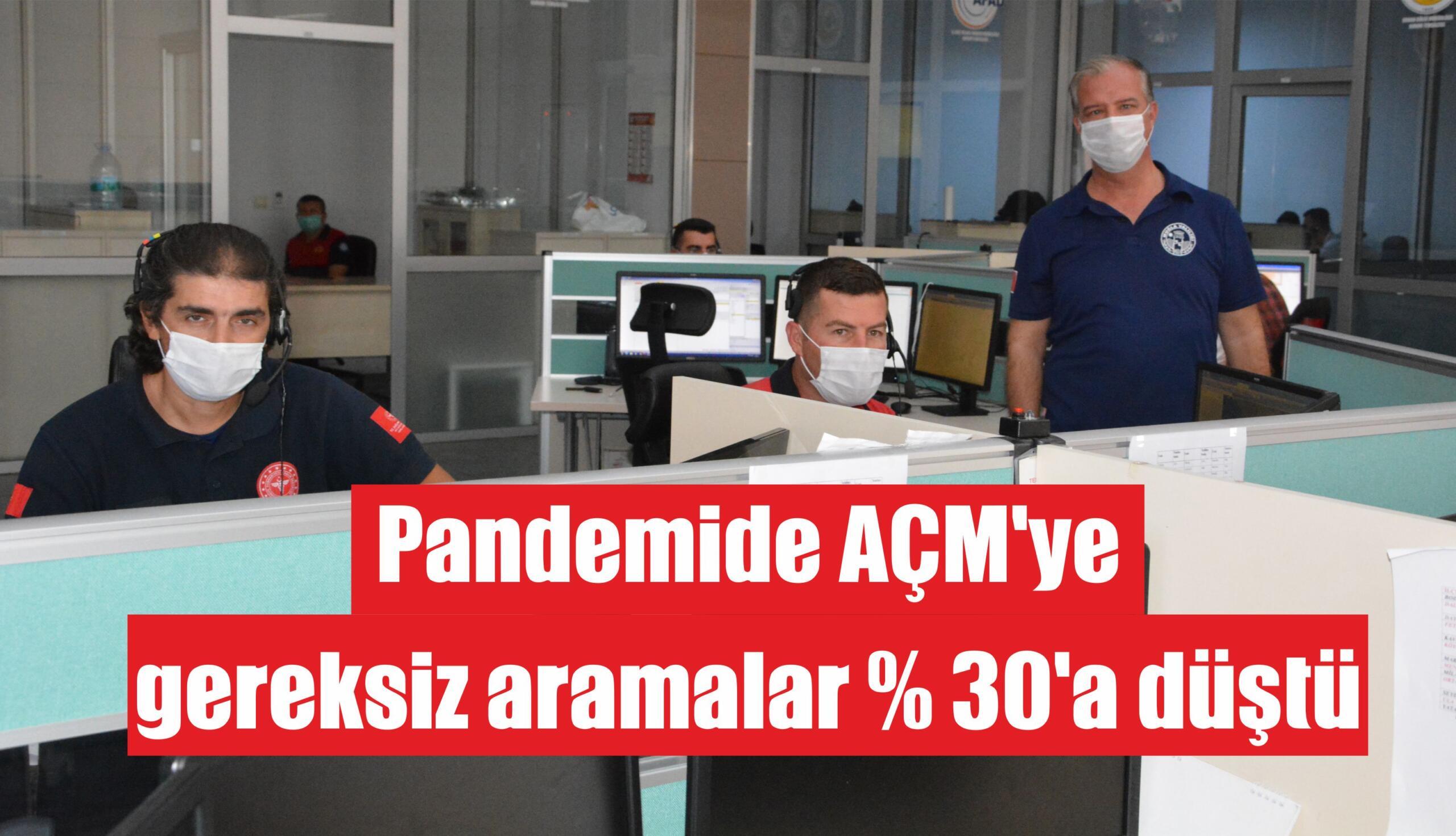 Pandemide AÇM'ye gereksiz aramalar % 30'a düştü