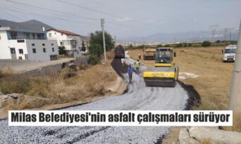Milas Belediyesi'nin asfalt çalışmaları sürüyor