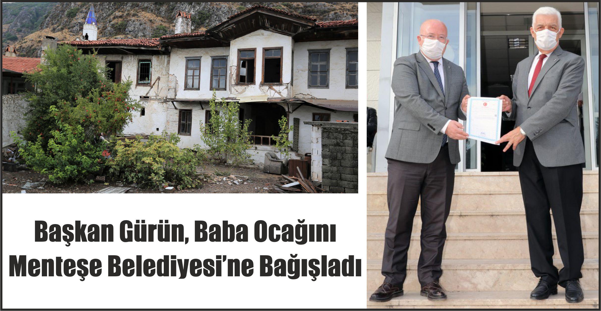 Başkan Gürün, Baba Ocağını Menteşe Belediyesi'ne Bağışladı