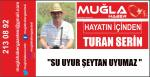 """""""SU UYUR ŞEYTAN UYUMAZ """""""