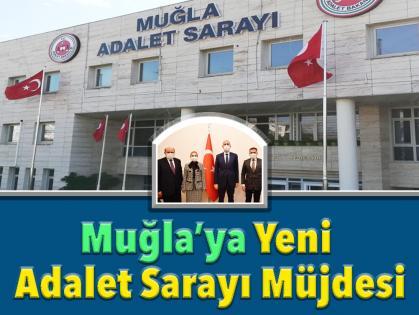Muğla'ya Yeni Adalet Sarayı Müjdesi