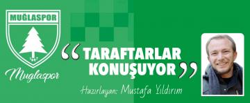 TARAFTARLAR KONUŞUYOR/ MUSTAFA YILDIRIM