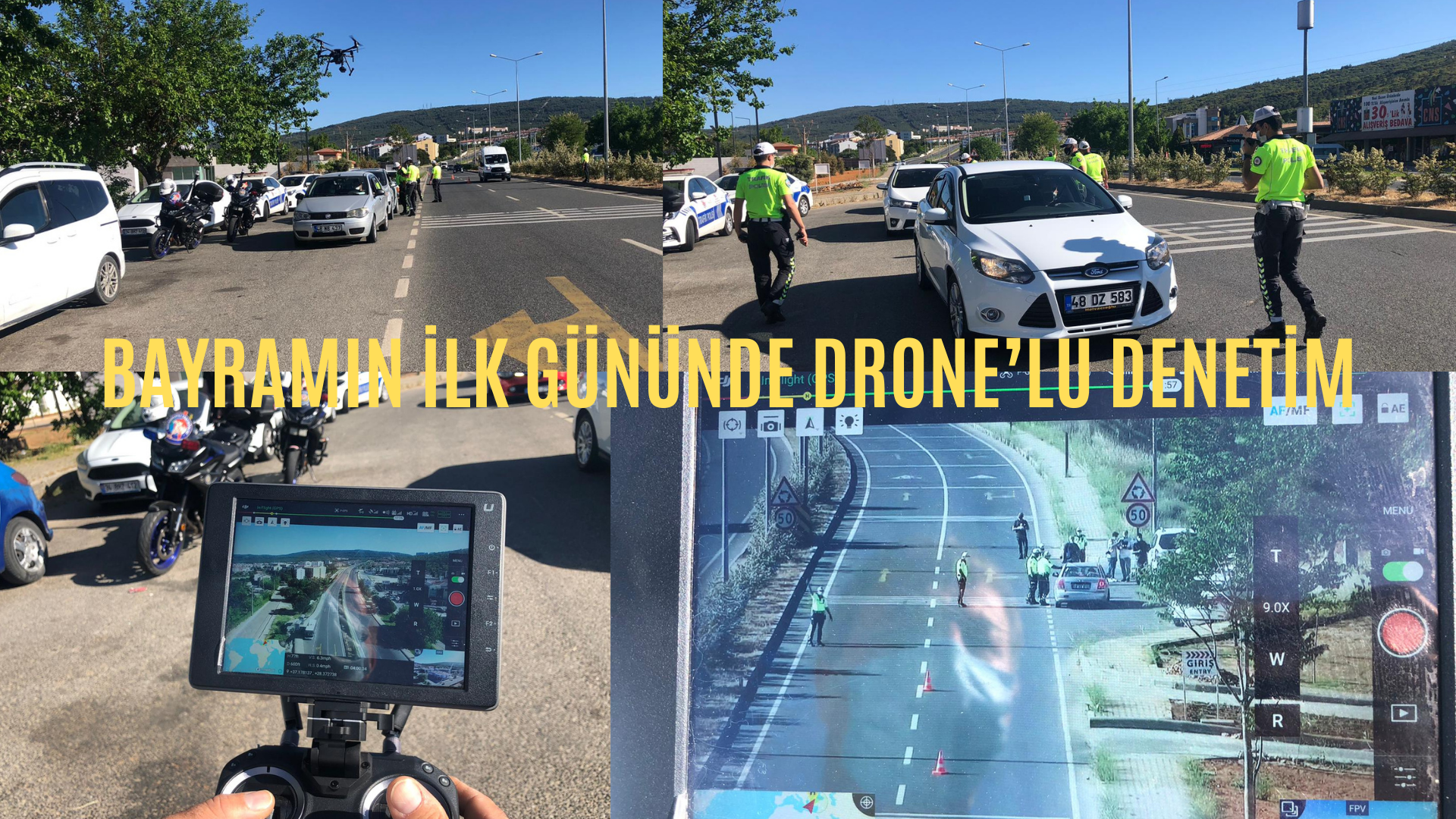 BAYRAMIN İLK GÜNÜNDE DRONE'LU DENETİM