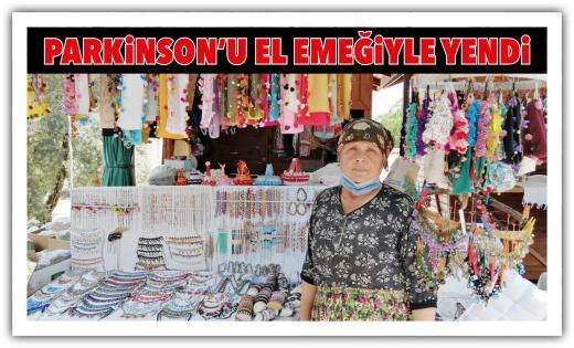 PARKİNSON'U EL EMEĞİYLE YENDİ