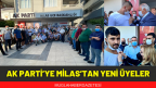 AK PARTİ'YE MİLAS'TAN YENİ ÜYELER