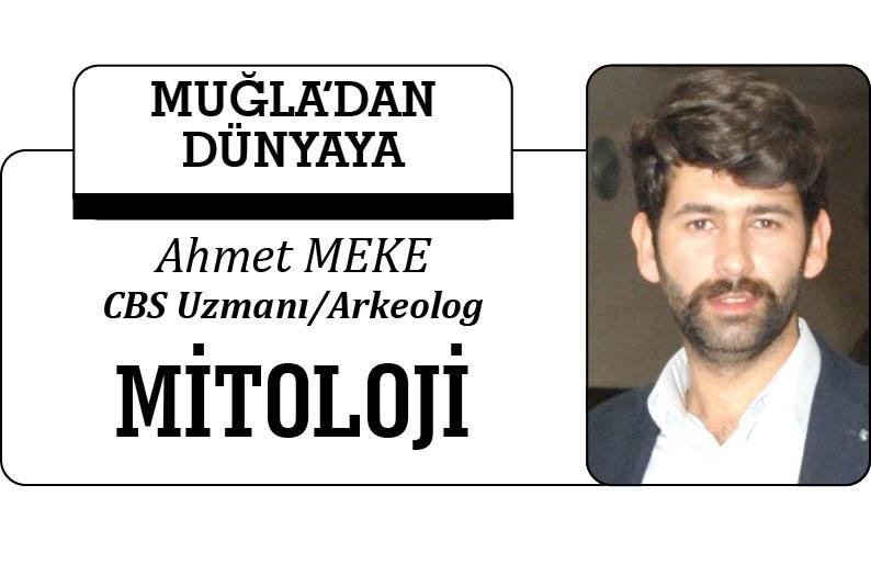 MİTOLOJİ / AHMET MEKE