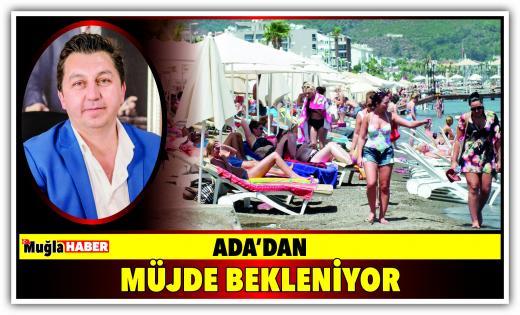 ADA'DAN MÜJDE BEKLENİYOR