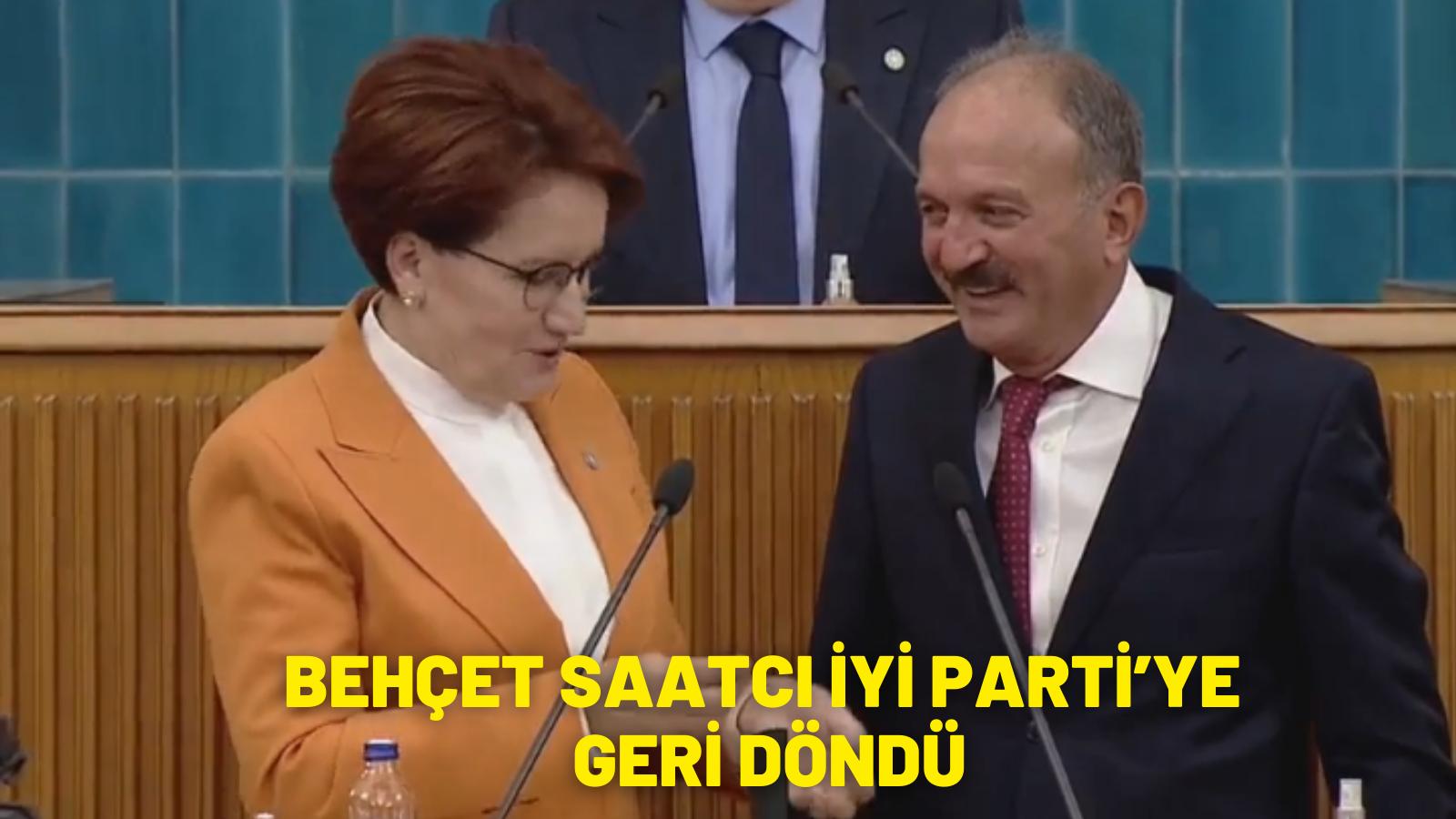 BEHÇET SAATCI İYİ PARTİ'YE GERİ DÖNDÜ
