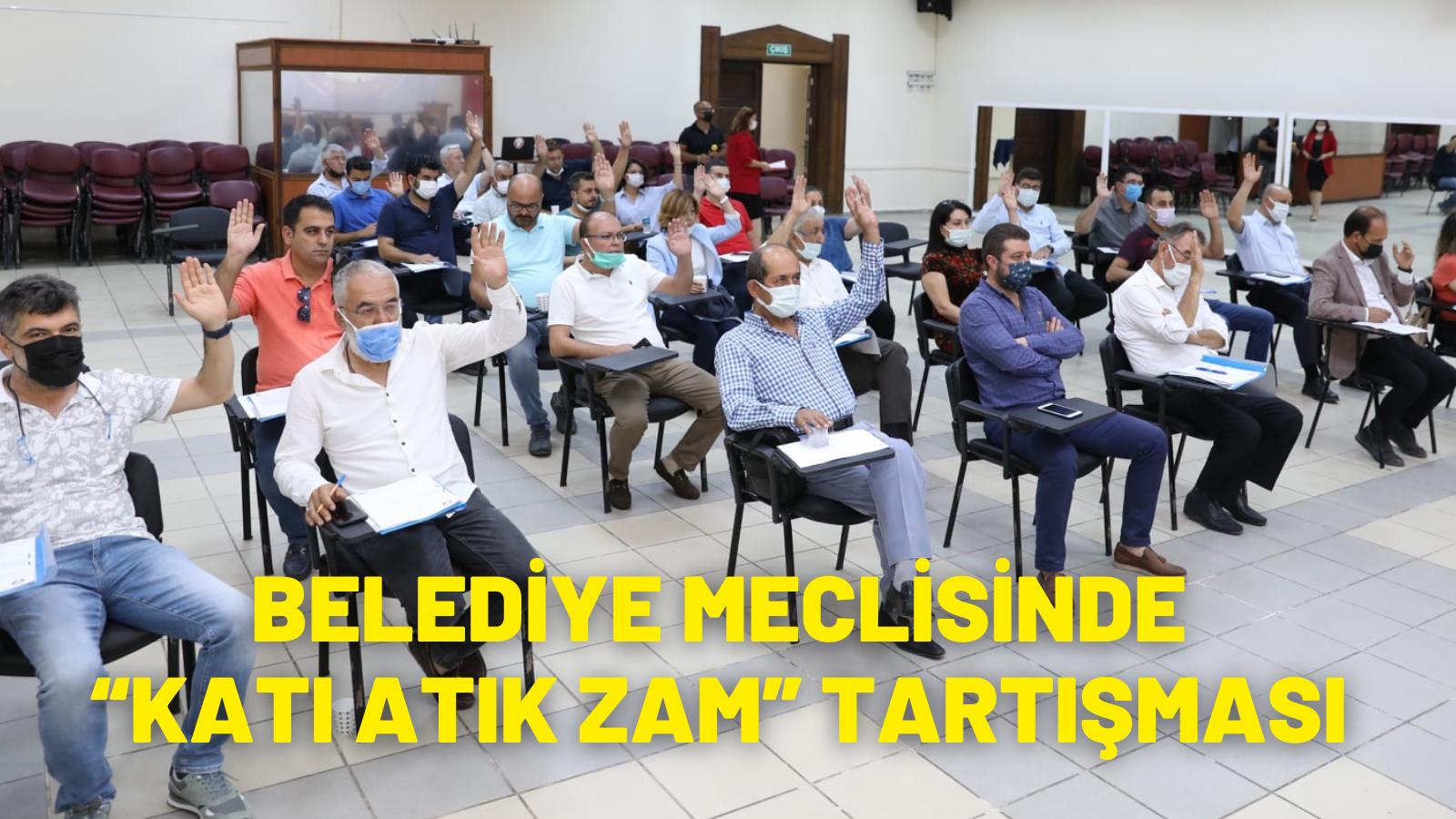 """BELEDİYE MECLİSİNDE """"KATI ATIK ZAM"""" TARTIŞMASI"""