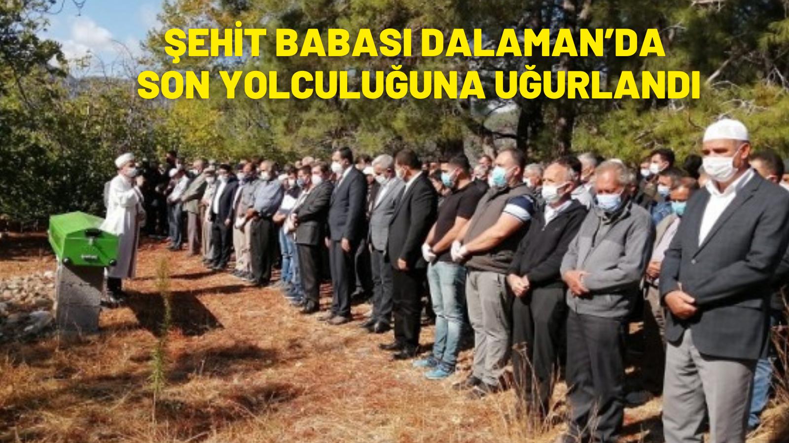 ŞEHİT BABASI DALAMAN'DA SON YOLCULUĞUNA UĞURLANDI