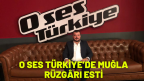 O SES TÜRKİYE'DE MUĞLA RÜZGÂRI ESTİ