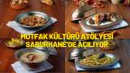 MUTFAK KÜLTÜRÜ ATÖLYESİ SABURHANE'DE AÇILIYOR
