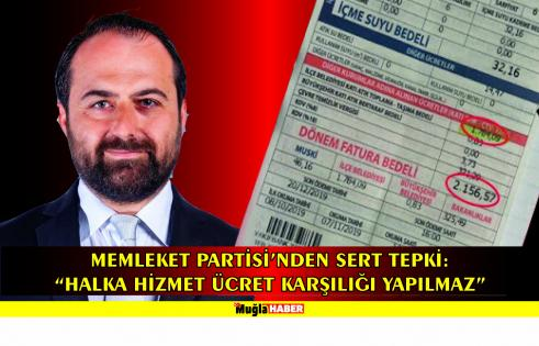 """MEMLEKET PARTİSİ'NDEN SERT TEPKİ: """"HALKA HİZMET ÜCRET KARŞILIĞI YAPILMAZ"""""""